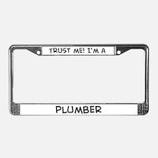 Trust Me: Plumber License Plate Frame