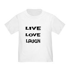 Live Love Laugh T