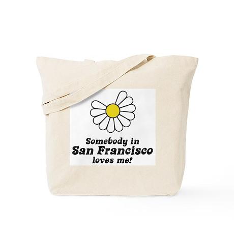 Somebody in San Francisco Loves Me Tote Bag