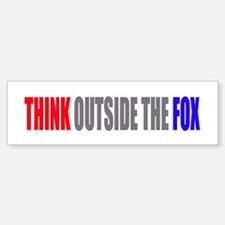 Think Outside the Fox Bumper Bumper Bumper Sticker