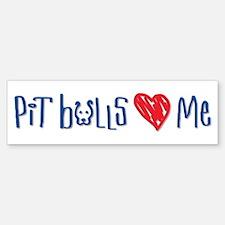 Pit Bulls Love Me Bumper Bumper Bumper Sticker