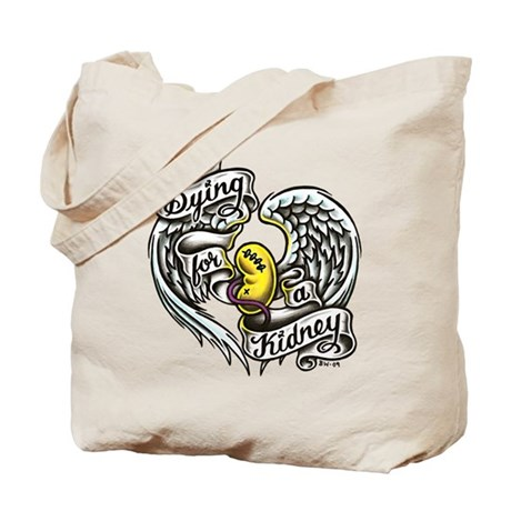 Dying for a kidney Tote Bag