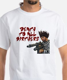 death to birthers Shirt