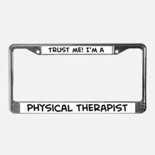 Trust Me: Physical Therapist License Plate Frame