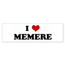 I Love MEMERE Bumper Bumper Sticker
