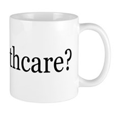 got healthcare? (Pubic Option) Mug