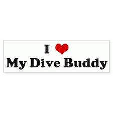 I Love My Dive Buddy Bumper Bumper Sticker