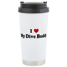 I Love My Dive Buddy Travel Mug