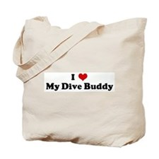 I Love My Dive Buddy Tote Bag