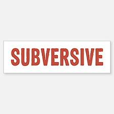 Subversive Bumper Bumper Bumper Sticker