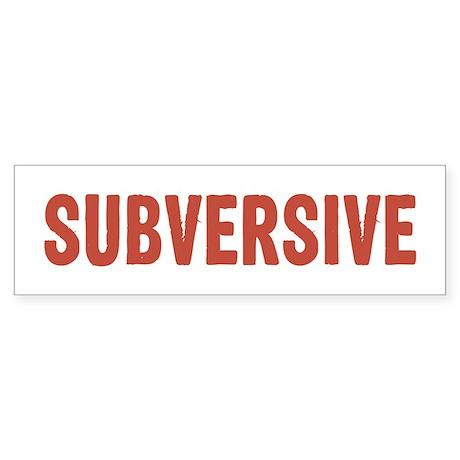 Subversive Bumper Sticker