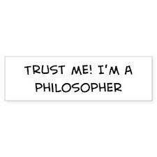 Trust Me: Philosopher Bumper Bumper Sticker