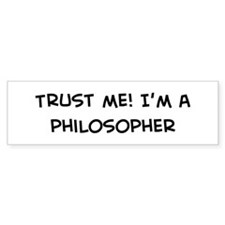 Trust Me: Philosopher Bumper Bumper Sticker