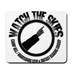 Watch the Skies Mousepad