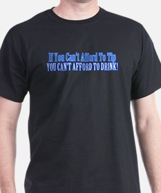 If You Can't Afford To Tip... T-Shirt