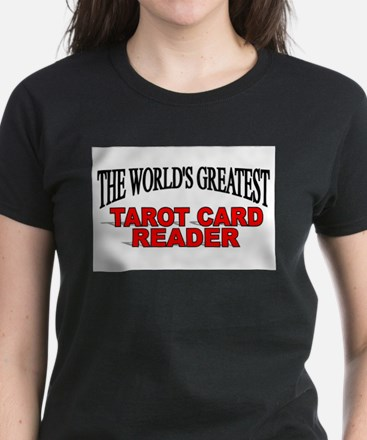 """The World's Greatest Tarot Card Reader"" T-Shirt"