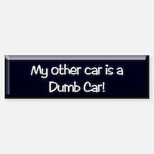 dumb car Bumper Bumper Bumper Sticker