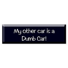 dumb car Bumper Bumper Sticker