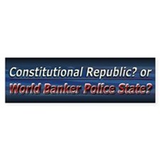 World Banker Politics - Bumper Sticker