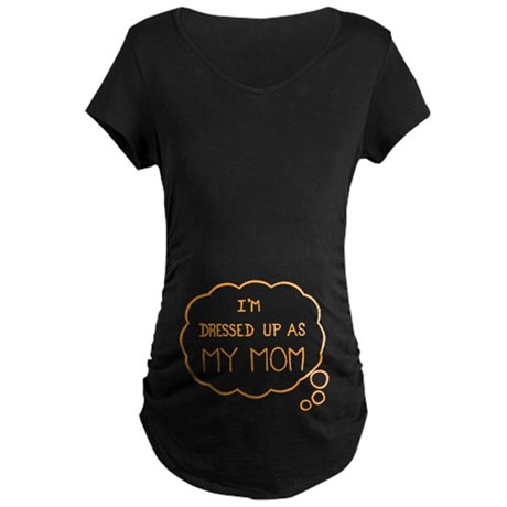 I'm Dressed up as MY MOM! H Maternity Dark T-Shirt