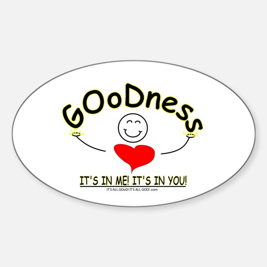 GOoDness IN ME! Oval Decal