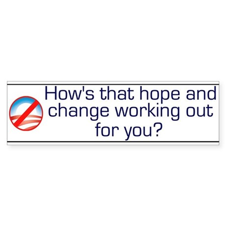 How's That Hope and Change Wo Sticker (Bumper 10 p