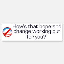 How's That Hope and Change Wo Bumper Bumper Bumper Sticker