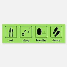Eat Sleep Breathe Dance Bumper Stickers