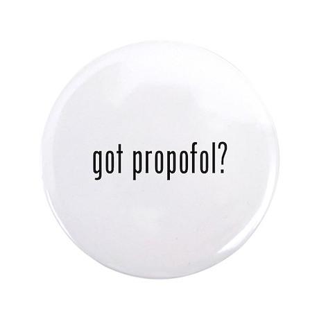 "got propofol? 3.5"" Button (100 pack)"