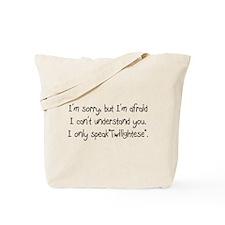 I Speak Twilightese Tote Bag