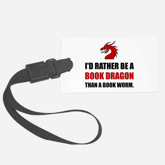 Rather Book Dragon Than Worm Luggage Tag