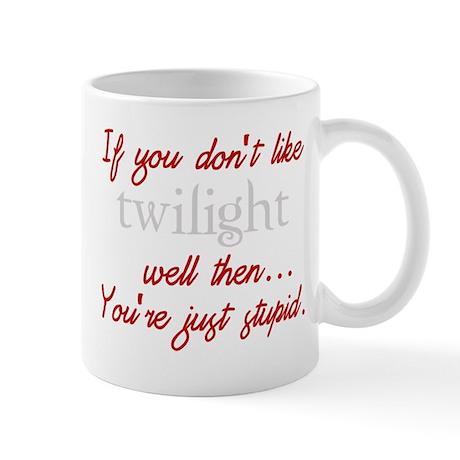 Twilight funny quote Mug