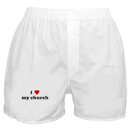 I Love my church Boxer Shorts