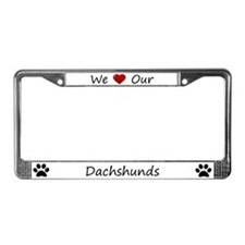 We Love Our Dachshunds License Plate Frame