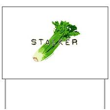 celery stalker, dieter/vegetarian/vegan Yard Sign