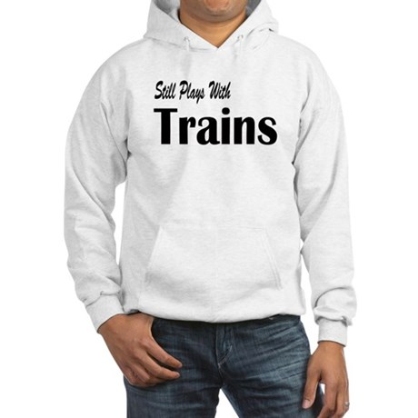 Plays With Trains Hooded Sweatshirt