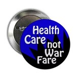 Health Care not Warfare Reform Button