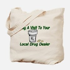 Local Drug Dealer Tote Bag