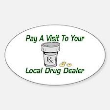 Local Drug Dealer Oval Decal
