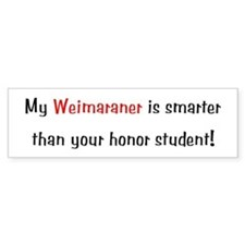 My Weimaraner is smarter... Bumper Bumper Sticker