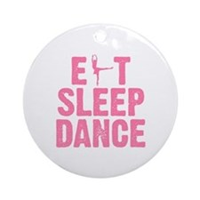 EAT SLEEP DANCE Ornament (Round)