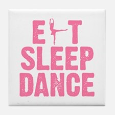 EAT SLEEP DANCE Tile Coaster