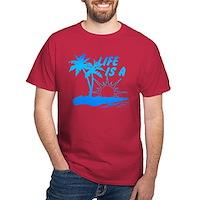 Life Is A Beach Dark T-Shirt