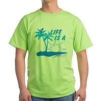 Life Is A Beach Green T-Shirt