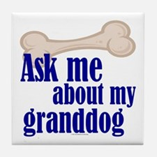 Ask about my granddog Tile Coaster