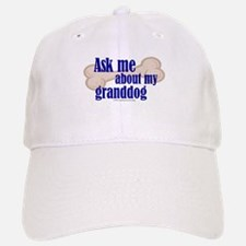 Ask about my granddog Baseball Baseball Cap