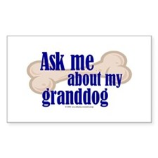 Ask about my granddog Rectangle Decal
