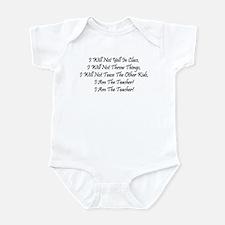 I Am The Teacher! Infant Bodysuit