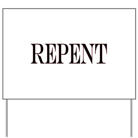 Repent Yard Sign