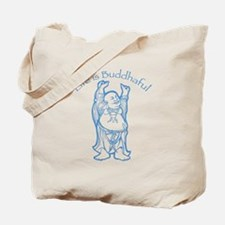 Life is Buddhaful Tote Bag